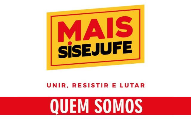 Conheça os candidatos a representantes sindicais da Chapa Mais Sisejufe